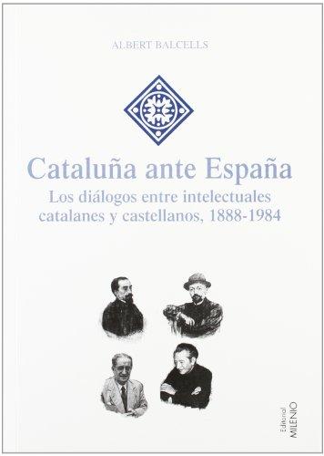 Portada del libro Cataluña ante España: Los diálogos entre intelectuales catalanes y castellanos, 1888-1984 (Hispania)