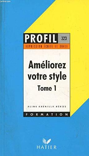 AMELIOREZ VOTRE STYLE. Tome 1 par Aline Arenilla- Béros