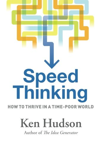 Speed Thinking: How to Thrive in a Time-poor World