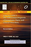 Ferri'S Differential Diagnosis: A Practial Guide to the Differential Diagnosis of Symptoms, Signs and Clinical Disorders