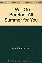 I Will Go Barefoot All Summer for You
