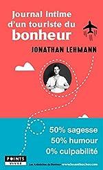 Journal intime d'un touriste du bonheur de Jonathan Lehmann