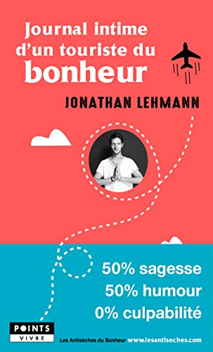 Journal intime d'un touriste du bonheur par  Jonathan Lehmann