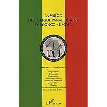 Vision de la ligue panafricaine du congo umoja contributions au debat public
