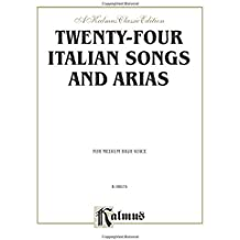 Twenty-Four Italian Songs and Arias: Medium High Voice (Italian, English Language Edition) (Kalmus Edition)