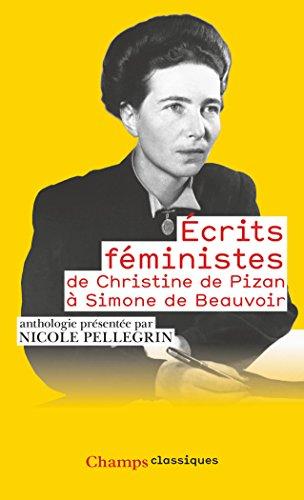 Ecrits fministes : De Christine de Pizan  Simone de Beauvoir