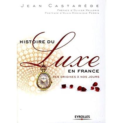 Histoire du luxe en France: Des origines à nos jours