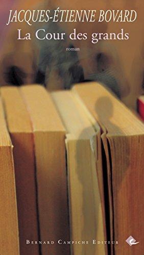 En ligne La Cour des grands: Une joyeuse course au prix littéraire (Bernard Campiche Littérature) pdf, epub ebook