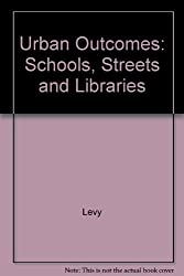 Urban Outcomes: Schools, Streets, and Libraries