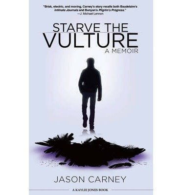 [(Starve the Vulture: A Memoir)] [Author: Jason Carney] published on (February, 2015)