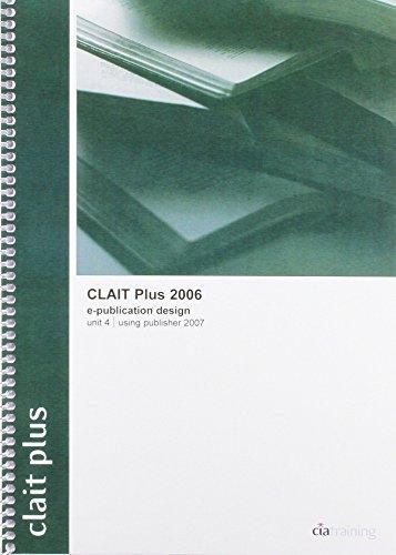 CLAIT Plus 2006 Unit 4 E-Publication Design Using Publisher 2007 by CiA Training Ltd. (3-Dec-2007) Spiral-bound