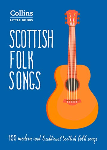 Scottish Folk Songs: 100 Modern and Traditional Scottish Folk Songs (Collins Little Books)