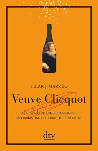 veuve-clicquot-die-geschichte-eines-champagner-imperiums-und-der-frau-die-es-regierte