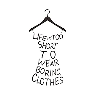 AWAKINK English Proverb Series Life Is Too Short To Wear Boring Clothes Fashion Lady's Clothing Shape Removable Wall Lettering Saying Quotes Stickers Uplifting Decal DIY Decoration for Fashion Laday's/Girl's Bedroom Fitting Room Cloakroom Living Room Fashion Store