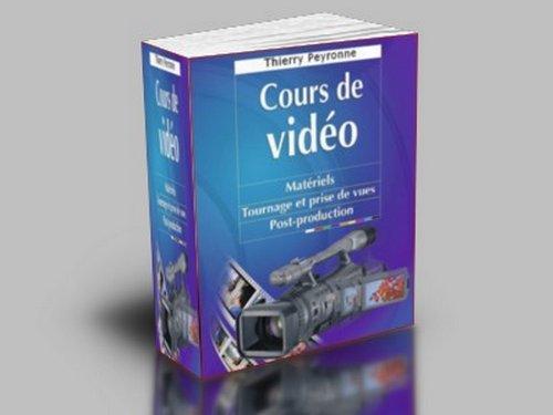 COURS DE VIDEO par Anne Raynaud ( co-auteur)