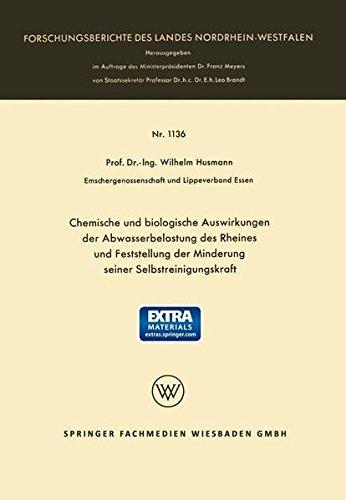 Chemische und biologische Auswirkungen der Abwasserbelastung des Rheines und Feststellung der Minderung seiner Selbstreinigungskraft (Forschungsberichte des Landes Nordrhein-Westfalen)