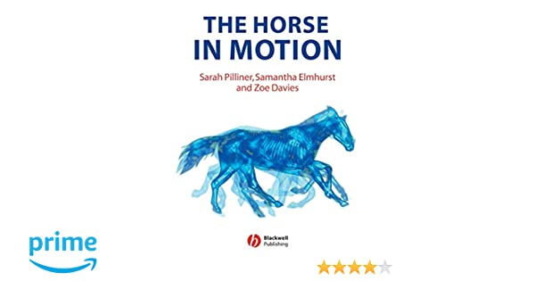 The Horse in Motion: The Anatomy and Physiology of Equine Locomotion
