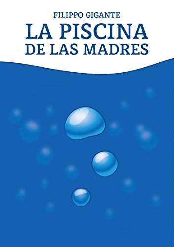 La piscina de las madres por Filippo Gigante