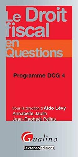 Le Droit fiscal en questions - Programme DCG 4 par Annabelle Jaulin