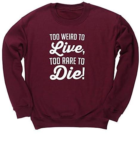 hippowarehouse zu Weird zu leben zu selten zu sterben Unisex Jumper Sweatshirt Pullover Gr. Medium, Rot - Maroon