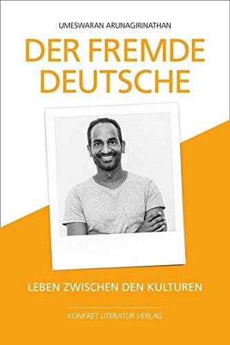 Der fremde Deutsche. Leben zwischen den Kulturen