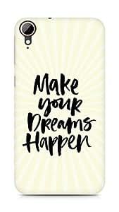 AMEZ make your dreams happen Back Cover For HTC Desire 828