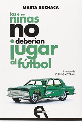 Las niñas no deberían jugar al fútbol (Teatro) por Marta Buchaca