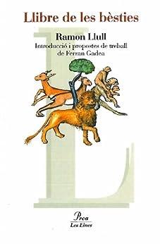 Llibre de les bèsties (LES EINES) de [Gadea Gambús, Ferran, Llull, Ramón]