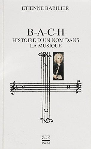 B-A-C-H: Histoire d'un nom dans la musique