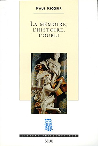 La Mémoire, l'Histoire, l'Oubli (L'ordre philosophique) par Paul Ricoeur