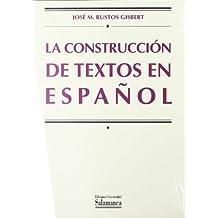 La construcción de textos en español (Manuales universitarios)