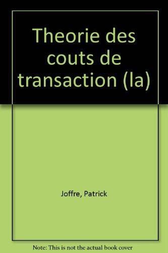 La théorie des coûts de transaction : Regard et analyse du management stratégique par Patrick Joffre