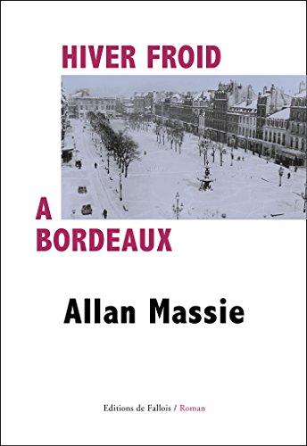 Hiver froid à Bordeaux par Allan Massie