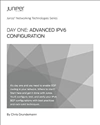Day One: Advanced IPv6 Configuration (Junos Networking Technologies Series)