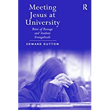Meeting Jesus at University: Rites of Passage and Student Evangelicals