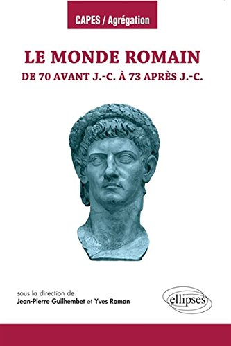 Le monde romain de 70 avant J.-C. à 73 après J.-C.
