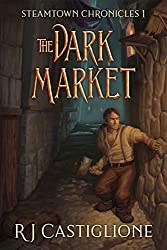 Steamtown Chronicles 1: The Dark Market (An NPC Gamelit Novella) (English Edition)