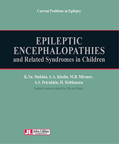 Epileptic encephalopathies: and related syndromes in children
