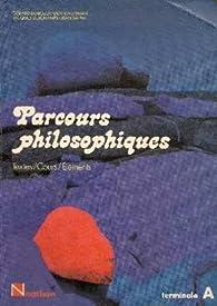 Parcours philosophiques : Textes, cours, éléments, terminale A par Denis Huisman
