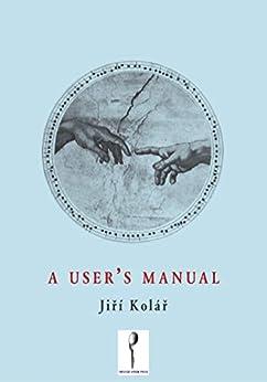 A User's Manual by [Kolář, Jiří]
