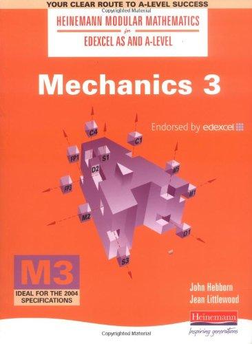 Heinemann Modular Maths For Edexcel AS & A Level Mechanics 3 (M3): No. 3 (Heinemann Modular Mathematics for Edexcel AS and A Level)