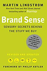 Brand Sense: Sensory Secrets Behind the Stuff We Buy