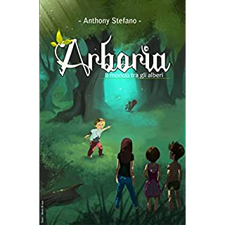 Arboria: Il mondo tra gli alberi (Italian Edition)