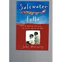 Saltwater Fella: An Inspiring True Story of Success against All Odds by John Moriarty (2000-07-31)
