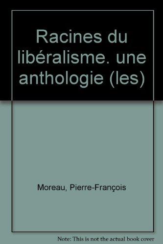 Les racines du libéralisme: Une anthologie