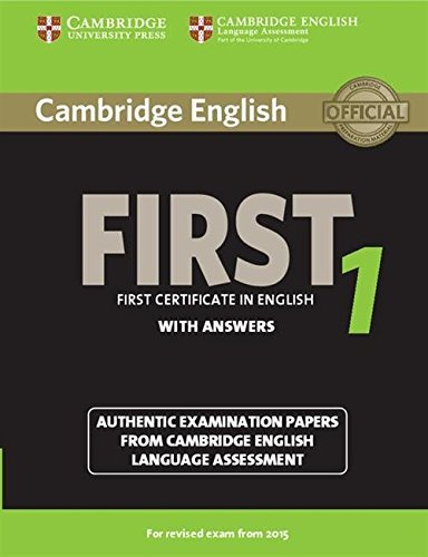 Cambridge English First 1 for Revised Exam from 2015 Student's Book with Answers: Authentic Examination Papers from Cambridge English Language Assessment (FCE Practice Tests) by Cambridge University Press (2014-10-27)