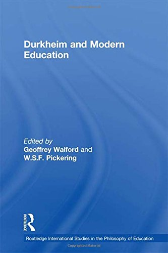 Durkheim and Modern Education (Routledge International Studies in the Philosophy of Education)