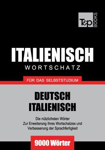 Deutsch-Italienischer Wortschatz für das Selbststudium - 9000 Wörter