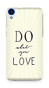AMEZ do what you love Back Cover For HTC Desire 820