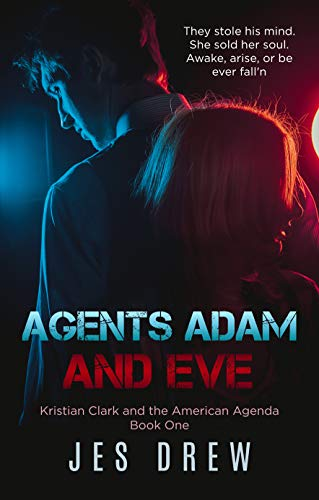 Agents Adam and Eve (Kristian Clark and the American Agenda ...